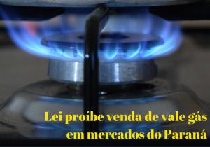 Lei proíbe a comercialização de vale gás em supermercados