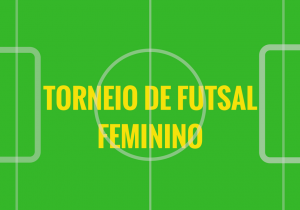 Secretaria de Esportes realiza o 1º Torneio de Futsal Feminino