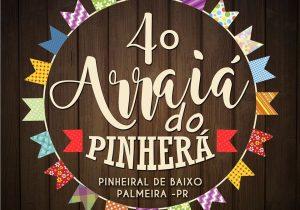 """Sábado acontece o """"4º Arraiá do Pinherá"""""""