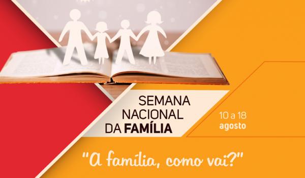 Confira a programação da Semana Nacional da Família
