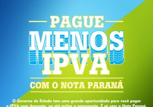 Prazo para uso de créditos do Nota Paraná para pagar IPVA começa nesta sexta-feira (1°)