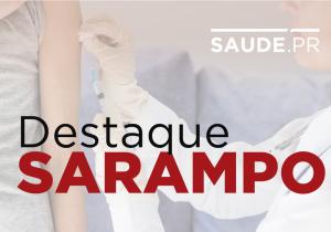 Paraná já tem 273 casos confirmados de Sarampo