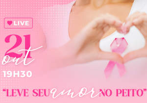 Live sobre Outubro Rosa acontece nesta quinta-feira (21)